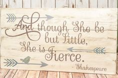 She is Fierce Pallet Sign - Baby Girl Nursery Sign - Shakespeare Quote - Little But Fierce Wood Sign - She May Be Little - Girls Room Signs by DesignedSigns on Etsy