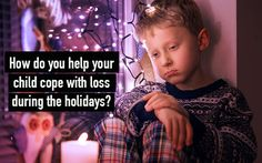 helping child cope with loss during the holidays