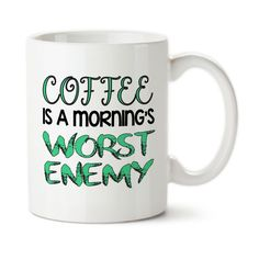 Coffee a Morning's Worst Enemy, Hate Mornings, Coffee Lover, Coffee Mug, Coffee Cup, Coffee Humor