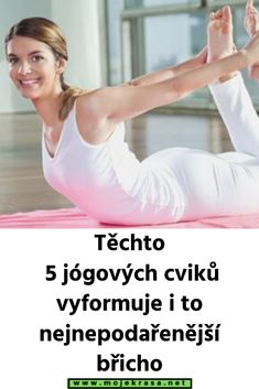 5 ľahkých jogových cvikov ktoré spália aj ten najväčší tuk na bruchu ! Gym Workout Tips, Workout Challenge, Fun Workouts, At Home Workouts, Body Fitness, Health Fitness, Trainer Fitness, Fitness Gear, Fitness Diet