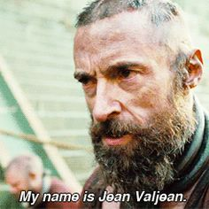 Les Misérables (2012)  Quote (About my name is jean introduction gifs anger)