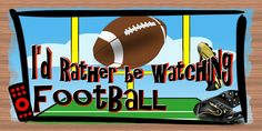 I'd Rather Be Watching Football - Football Sign -- Awesome products selected by Anna Churchill