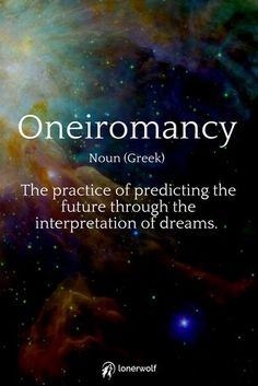 to Authentically Understand the Meaning of Your Dreams (No Fluff Guide Oneiromancy can work through normal dreams and also lucid dreams.Oneiromancy can work through normal dreams and also lucid dreams. The Words, Cool Words, Dream Word, Dream Of Me, Matilda, Facts About Dreams, Dream Symbols, Dream Meanings, Unusual Words