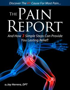 """Dr. Jay Herrera's new FREE digital download... """"The Pain Report: Discover the #1 Cause For Most Pain and How 3 Simple Steps Can Provide You Lasting Relief"""" Go To www.DrJayHerrera.com now for your free copy!"""