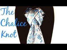 The Chalice Knot (New and improved!) : How to tie a tie - YouTube