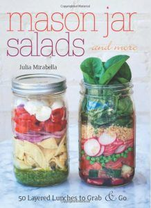 "30 Mason Jar Recipes: A Month Worth of ""Salad in a Jar"" Recipes *I'm going to check out this book at the library."