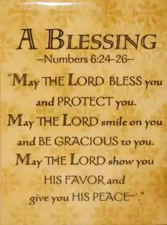 "A Blessing.""May the Lord bless you and keep you; May the Lord make His face shine upon you, And be gracious to you; May the Lord lift up His countenance upon you, And give you peace. Scripture Verses, Bible Verses Quotes, Bible Scriptures, Prayer Quotes, Scripture Pictures, Prayer Verses, Bible Prayers, Faith Prayer, Boy Quotes"