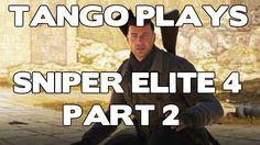 Tango's let's play - Sniper Elite 4 (PC at 1440p) - part 2 - Bitanti Vil...