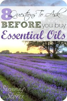 8 Questions To Ask BEFORE You Buy Essential Oils!