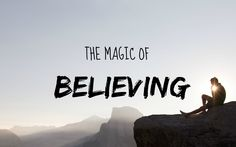 The Magic of Believing - MOTIVATION 💘