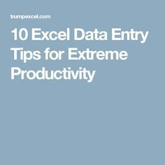 10 Excel Data Entry Tips for Extreme Productivity