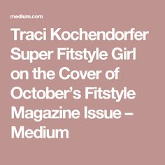 Traci Kochendorfer Super Fitstyle Girl on the Cover of October's Fitstyle Magazine Issue – Medium
