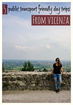 For the traveller in Italy, a list of public transport friendly day trips from Vicenza.