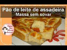 Espaço das delícias culinárias: Pão de leite de assadeira, massa sem sovar