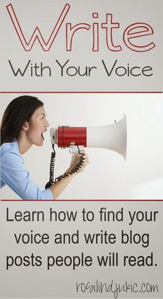 Write With Your Voice {Write Blog Posts People Will Read Series}