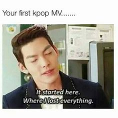 My life changed forever. My first female mv was 'It hurts' by 2NE1 and male mv was 'Bad Boy' by Big Bang.  Write yours in the comments.