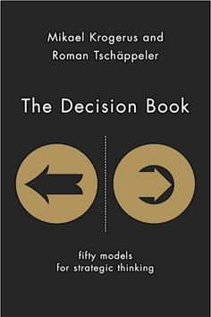 Book cover for The Decision Book by Mikael Krogerus Books Everyone Should Read, Great Books To Read, Good Books, My Books, Deep Books, Book Challenge, Reading Challenge, Book Club Books, Book Lists