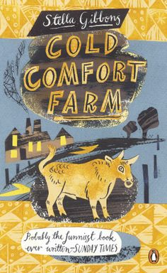 """Cold Comfort Farm"" by Stella Gibbons. Cover illustration by Mark Hearld"