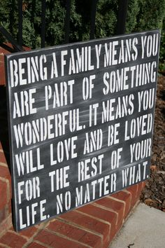 """Quote """"Being a family means you are part of something wonderful..."""" :-)"""