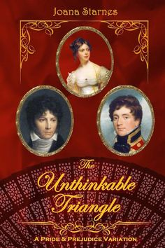 The Unthinkable Triangle by Joana Starnes http://austenauthors.net/emporium/joana-starnes-emporium/