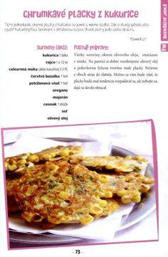 Křupavè placky z kukuřice Vegetable Pancakes, Potato Vegetable, Potatoes, Meat, Chicken, Vegetables, Food, Beef, Meal