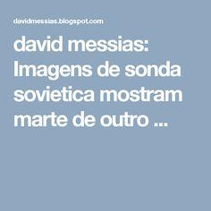 david messias: Imagens de sonda sovietica mostram marte de outro ...