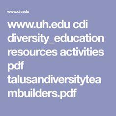 www.uh.edu cdi diversity_education resources activities pdf talusandiversityteambuilders.pdf