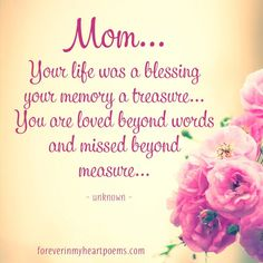 Mothers day quotes for those grieving 81 beautiful mother daughter quotes 15 best missing mom quotes on mother s 17 Mothers In Heaven Quotes, Miss You Mom Quotes, Missing Mom Quotes, Mom I Miss You, Mom Quotes From Daughter, Mothers Day Quotes, I Love Mom, Rip Mom Quotes, For My Mom Quotes