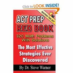 ACT Prep Red Book. Available on Amazon in both 6 x 9 and 8 x 11 formats: http://www.amazon.com/ACT-Prep-Red-Book-Strategies/dp/1494253879/ref=sr_1_10?s=booksie=UTF8qid=1387199492tag=drstssamaprpa-20sr=1-10keywords=act%20prep