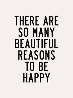 Inspiration Quotes, Happy Inspirational Quotes Images Gallery Simple Design Quote Ideas There Are So Many Beautiful Reasons To Be Happy White Background For People ~ Best 10 Inspiring Happy Inspirational Quotes About Life Images