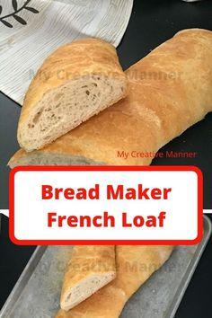 Bread Maker French Bread Recipe, Crusty French Baguette Recipe, Baguette Bread, Artisan Bread Recipes, Bread Maker Recipes, Healthy Bread Recipes, Loaf Recipes, Muffin Recipes, Best Homemade Bread Recipe