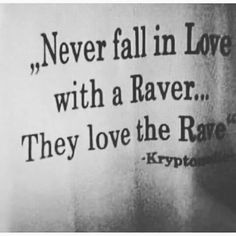oh dont do it Edm Quotes, Rave Quotes, Soul Quotes, Music Quotes, Qoutes, Minimal Techno, Rave Music, Never Fall In Love, Dance It Out