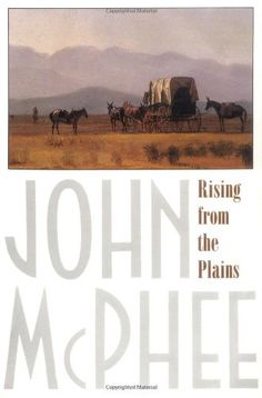 Rising from the Plains by John McPhee