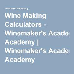 Wine Making Calculators - Winemaker's Academy | Winemaker's Academy