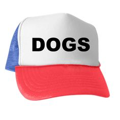 Trucker hat with the word Dogs. Chow Chow, Pharaoh Hound, Akita, Chinese Crested Hairless, Tibetan Mastiff, Canadian Eskimo Dog, German Shepherd, Samoyed, Rottweiler and Lowchen cost hundreds or thousands of dollars. People love their dogs unconditionally and treat them like one of the family. Available in black and white; red, white and blue for only $15.99. Go to the link to purchase the product and to see other options – http://www.cafepress.com/stcatsdogskittenspuppies