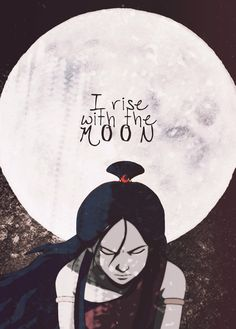 "Katara ""I Rise With the Moon"" 