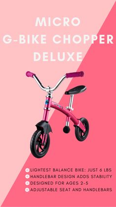 This is by far the BEST balance bike for kids! The Micro G-Bike Chopper Deluxe is the lightset balance bike on the market, weighing in at under 7 lbs. Your little one will love it! This model comes in 3 trendy color options, pink, blue, and aqua. Along with it comes years of fun, as the handlebars and seat are adjustable to accommodate sharing among siblings. Why get your child anything but the best? Our sturdy construction ensures this balance bike will be around for years to come… Light Balance, Balance Bike, Micro Scooter, Kids Scooter, Micro Kickboard, Best Toddler Gifts, Pink Blue, Aqua, Old Bikes