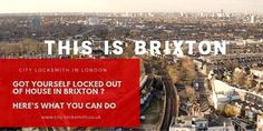Got yourself locked out of house in Brixton, Here's what you can do