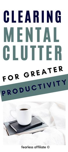 Clearing Mental Clutter to Increase Productivity by Fearless Affiliate. Clutter is insidious when it comes to blocking creativity and productivity. Find out why in this post, and what to do about it. Clearing Mental Clutter. How to Clear Mental Clutter. Mental Clutter. Declutter.  #clearingmentalclutter #howtoclearmentalclutter #mentalclutter  #declutter Business Tips, Online Business, Make Money Online, How To Make Money, Increase Productivity, Work From Home Tips, Self Improvement Tips, Time Management Tips, Thing 1