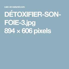 DÉTOXIFIER-SON-FOIE-3.jpg 894×606 pixels