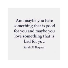 Allah always knows best what is good for you