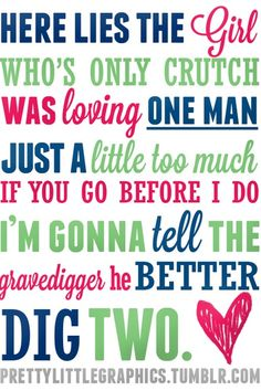 The Band Perry - Better Dig Two - Lyrics Yikes I love this song!! and the band perry