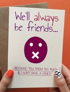 We'll Always Be Friends We'll Always Be Friends,idee gift Funny best friend birthday card, best friend gift idea. Not her birthday yet? Save it for later. Best Friend Birthday Cards, Best Friend Cards, Friend Birthday Gifts, Funny Birthday Cards, Birthday Diy, Handmade Birthday Cards, Card Birthday, Birthday Surprise Ideas For Best Friend, Diy Cards For Friends