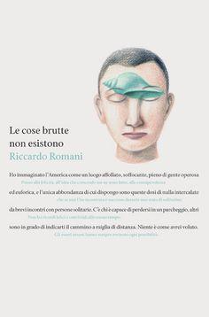 «Le cose brutte non esistono» di Riccardo Romani