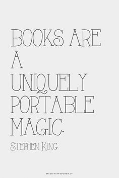 Books are a uniquely portable magic. - Stephen King   Britney made this with Spoken.ly