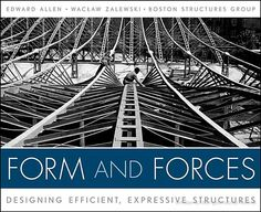 Form and forces: designing efficient, expressive structures, by Edward Allen and Waclaw Zalewski