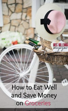 How to Eat Well and Save Money on Groceries