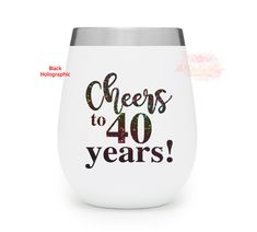 Excited to share this item from my #etsy shop: 40th Birthday Gifts for Women, 40th Birthday Gift, Cheers to 40 Years, 40th Birthday Glass Decal, Fortieth Birthday, 40th Birthday for Her 40th Birthday Gifts For Women, Forty Birthday, Birthday Presents, Fortieth Birthday, Yeti Cup, Wine Tumblers, 40 Years, Cheers, Wine Glass