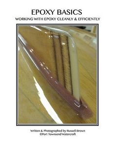 Renowned boat designer, builder and lifetime WEST SYSTEM Epoxy user Russell Brown has published the ultimate epoxy primer—Epoxy Basics: Working with Epoxy Cleanly & Efficiently. Brown is well known in the industry for his meticulous craftsmanship. His clear and concise... #epoxybasics #epoxyworks39