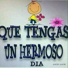 Good Day Quotes, Good Morning Quotes, Happy Quotes, Good Morning Good Night, Morning Wish, Morning Messages, Morning Greeting, Latinas Quotes, Spanish Greetings